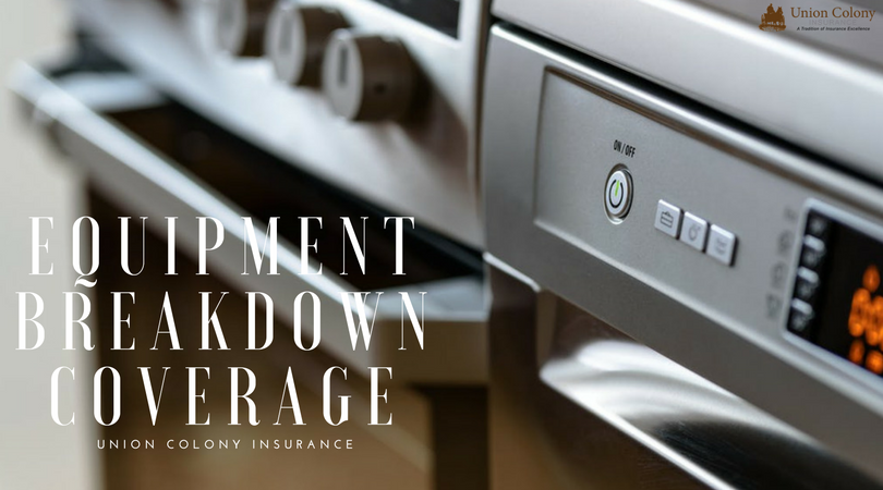 Equipment Breakdown Insurance Coverage at Union Colony Insurance